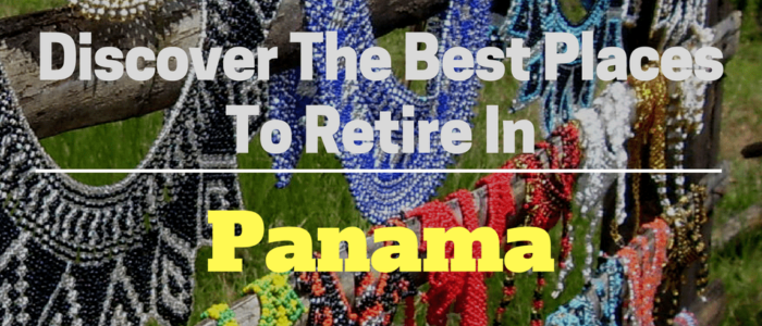 Where To Retire In Panama